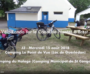 ☛ J3– Mercredi 15 août 2018 – Camping Le Point de vue, Lac de Guerlédan – Camping Municipal du Halage Saint Congard